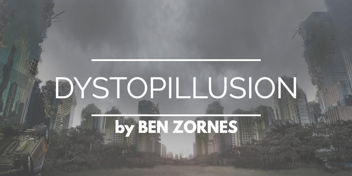 Dystopillusion