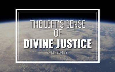 The Left's Sense of Divine Justice