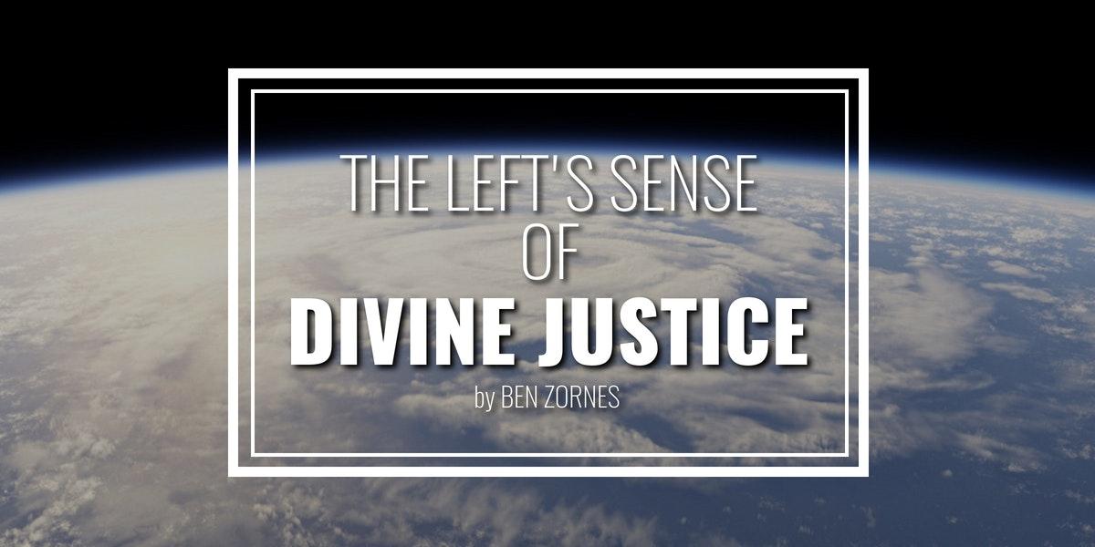 The Left's Sense of Divine Justice