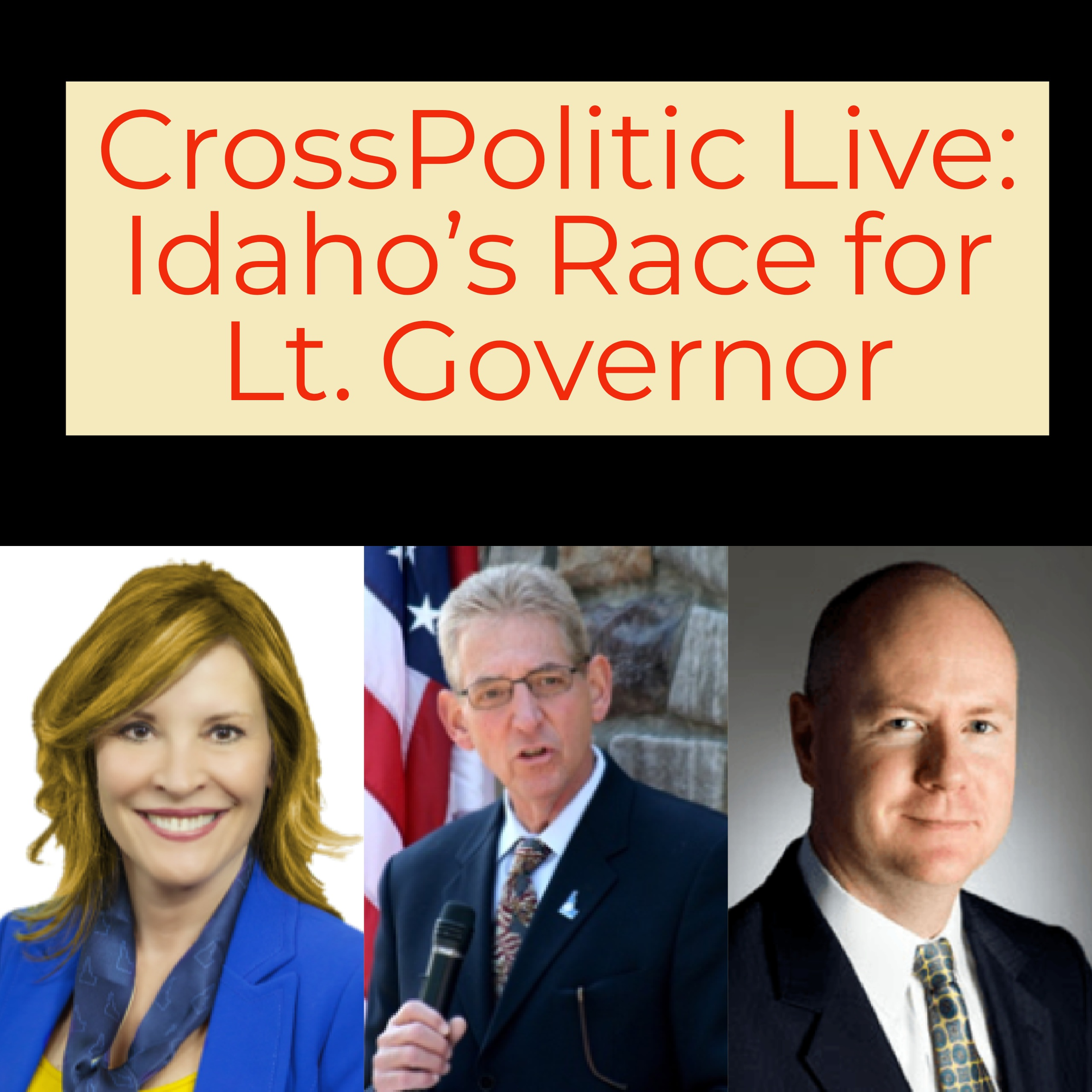 CrossPolitic Live: Idaho's Race for Lt. Governor