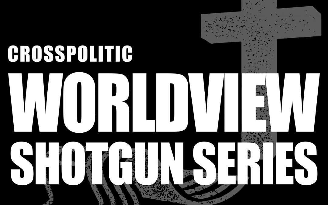 Special Midweek Fix: Worldview Shotgun Episode–Jesus our Dragon-Slayer