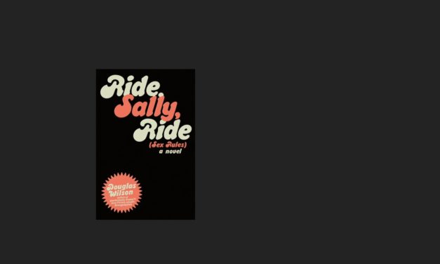 Forgiveness Conquers a Dystopian World: Review of Ride, Sally, Ride